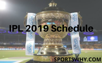IPL 2019 Schedule | Time Table, Match Timings, PDF download for the first two weeks, ipl schedule, ipl 2019, ipl 2019 pdf, ipl 2019 full schedule, sportswhy
