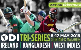 Ireland vs West Indies vs Bangladesh | Ireland Tri-Nation Series 2019 Schedule